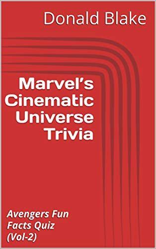 Marvel's Cinematic Universe Trivia: Avengers Endgame Run-up Fun Facts Quiz (500 Questions & Answers)  (Vol-2) (Marvel Trivia Series) (English Edition) (Superhelden-quiz)