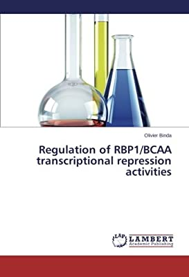 Regulation of RBP1/BCAA transcriptional repression activities from LAP LAMBERT Academic Publishing