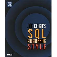Joe Celko's SQL Programming Style (The Morgan Kaufmann Series in Data Management Systems) by Joe Celko (2005-05-01)