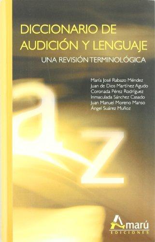 Diccionario De Audicion Y Lenguaje - Una Revision Terminologica por Maria Jose Rabazo Mendez