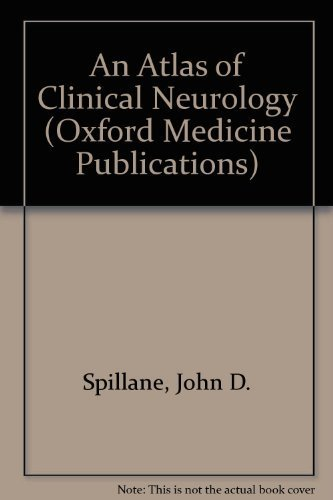 An Atlas of Clinical Neurology (Oxford Medical Publications) by J.D. Spillane (1982-01-01)