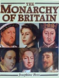 The Monarchy of Britain by Josephine Ross (1982-11-03)