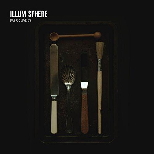 Fabriclive 78: Illum Sphere