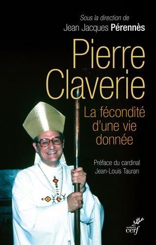 Pierre Claverie : La fecondité d'une vie donnée