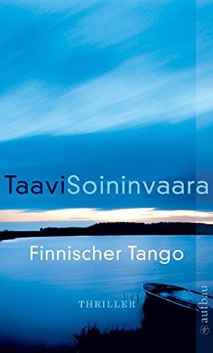 Finnischer Tango: Thriller (Arto Ratamo ermittelt, Band 6)