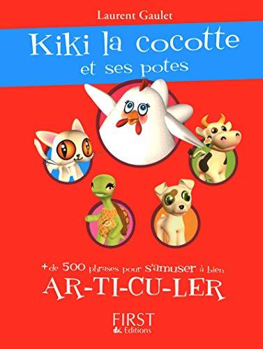 Kiki la cocotte et ses potes ! par Laurent GAULET