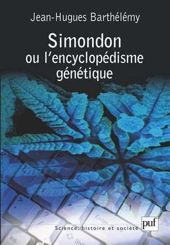 Simondon ou l'Encyclopédisme génétique by Jean-Hugues Barthélémy(2008-04-30) par Jean-Hugues Barthélémy