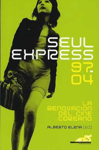 Seul Express 97-04: la renovación del cine coreano por Alberto (Editor) Elena