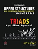 Upper Structure Triads Volume 1 P to Z: Over Complete Jazz Standards Progressions