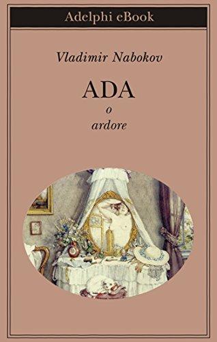 Ada o ardore (Biblioteca Adelphi Vol. 385)