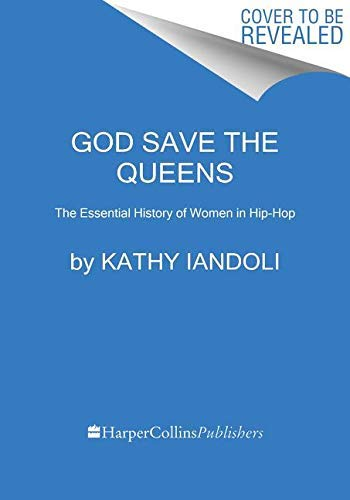 God Save the Queens: The Essential History of Women in Hip-Hop (English Edition)