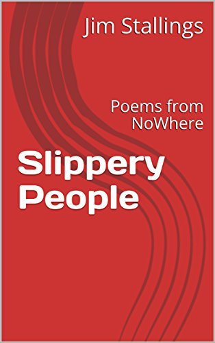 ebook: Slippery People: Poems from NoWhere (B073ZJZJHD)