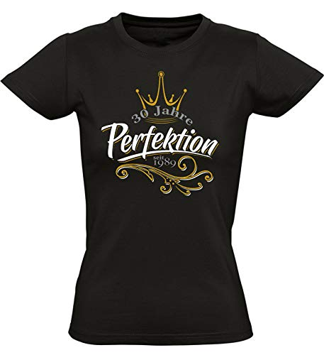 Geburtstags Shirt: 30 Jahre Perfektion - Jahrgang 1989 - Dreißigster Geburtstag T-Shirt - Geschenk zum 30. - Damen - Frau - Frauen - Freundin - Birthday - Lustig - Witzig - Fun - Tailliert (M)
