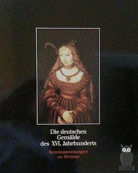 Die deutschen Gemälde des XVI. Jahrhunderts