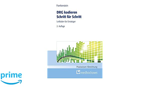 DRG kodieren Schritt für Schritt Praxiswissen Abrechnung: Amazon.de ...