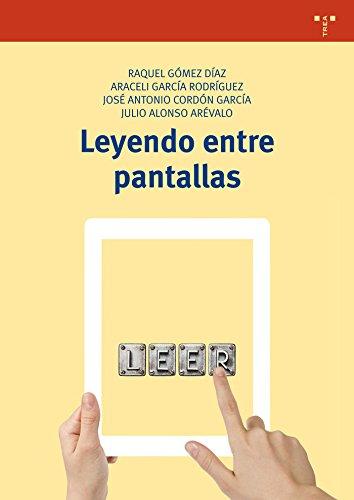 Leyendo Entre Pantallas (Biblioteconomía y Administración cultural) por Raquel Gómez-Díaz