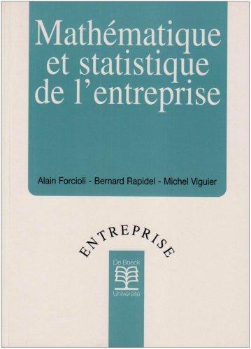 Mathématique et statistique de l'entreprise par Alain Forcioli, Michel Viguier, Bernard Rapidel