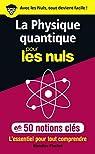 La physique quantique pour les nuls en 50 notions clés  par Pluchet