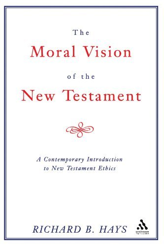 Moral Vision of the New Testament: A Contemporary Introduction To New Testament Ethics by Richard Hays (2004-10-27)