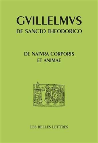 De Natura Corporis et Animae: De la nature du corps et de l'âme par Guillaume de Saint-Thierry