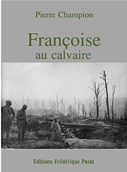 Françoise au calvaire par [Champion, Pierre]