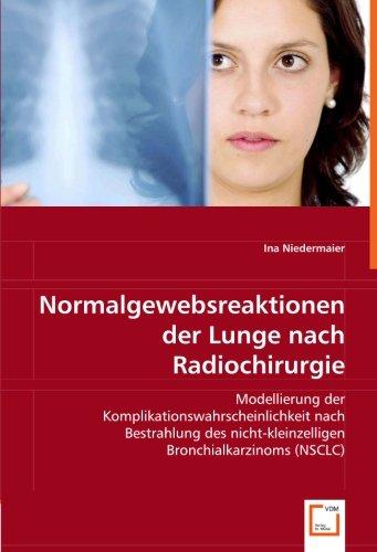 Normalgewebsreaktionen der Lunge nach Radiochirurgie: Modellierung der Komplikationswahrscheinlichkeit nach Bestrahlung des nicht-kleinzelligen Bronchialkarzinoms (NSCLC)