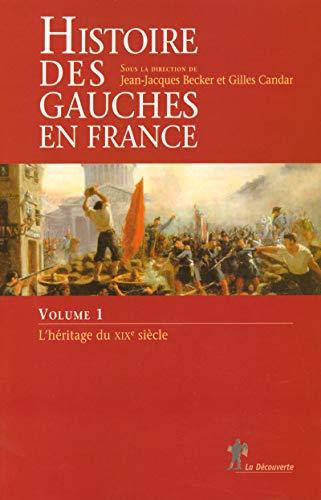 Histoire des gauches en France (01) par Gilles Candar, Collectif, Sylvie Aprile