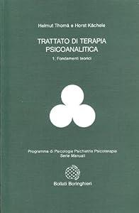 terapia psicoanalítica: Trattato di terapia psicoanalitica: 1 (Manuali di psic. psichiatria psicoter.)