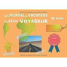 Le Journal de Vacances du petit voyageur: 15 jours