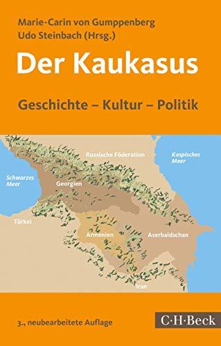 Der Kaukasus: Geschichte, Kultur, Politik (Beck Paperback 1791)