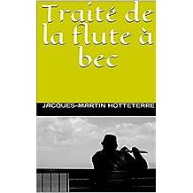 Traité de la flute à bec (French Edition)