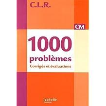 CLR 1000 problèmes CM - Corrigés - Ed.2010