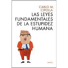 Las Leyes Fundamentales De La Estupidez Humana (Fuera de Colección)