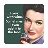I Cook With Wine. Sometimes I Even Add It To The Food Single Coaster