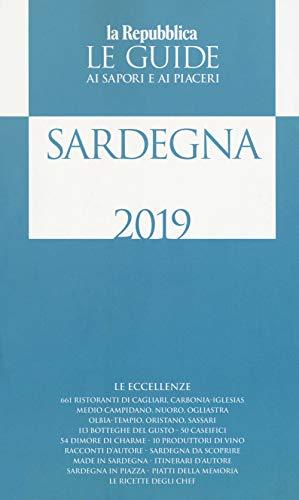 Sardegna. guida ai sapori e ai piaceri della regione 2018-2019