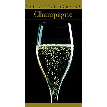 The Little Book Of Champagne (en anglais)