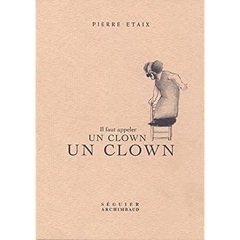 Il faut appeler un clown un clown