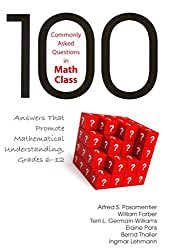 [(100 Commonly Asked Questions in Math Class : Answers That Promote Mathematical Understanding, Grades 6-12)] [By (author) Alfred S. Posamentier ] published on (November, 2013)