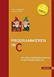 Programmieren in C: Mit dem C-Reference Manual in deutscher Sprache