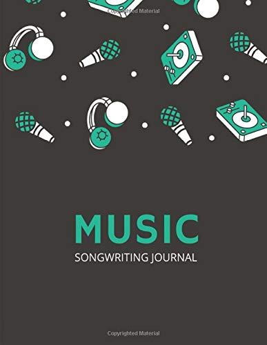 Music: Songwriting Journal - Notebook with Lined Pages for Lyrics and Manuscript Paper For Notes for songs