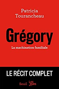 Grégory : La machination familiale par Tourancheau