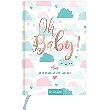 Oh Baby!: Mein Tagebuch für die Schwangerschaft (Gebundene Ausgabe)