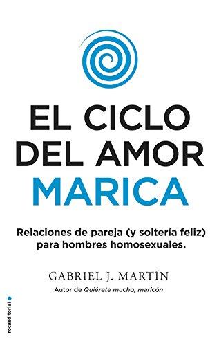 El ciclo del amor marica (No Ficción) por Gabriel J. Martín
