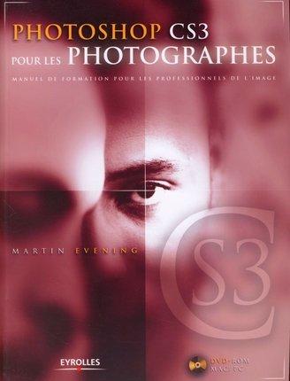 Photoshop CS3 pour les photographes: Manuel de formation pour les professionnels de l'image - avec DVD-ROM par Martin Evening