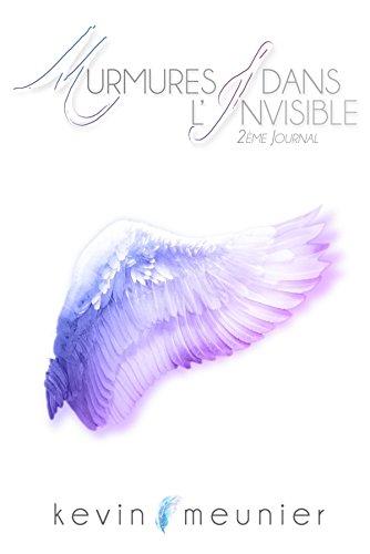 Murmures dans l'Invisible - 2ème Journal par Kevin Meunier