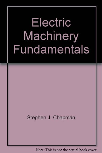 Electric Machinery Fundamentals by Stephen J. Chapman