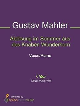 Ablösung im Sommer aus des Knaben Wunderhorn di [Mahler, Gustav]