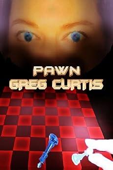 Pawn. (English Edition) par [Curtis, Greg]