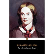 The Life of Charlotte Bronte (Penguin Classics)