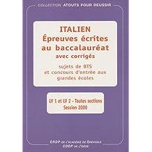 Italien : Epreuves écrites au baccalauréat avec corrigés LV1 et LV2 Toutes sections Session 2000